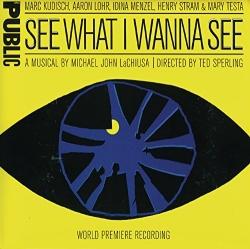 Michael John LaChiusa: See What I Wanna See