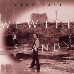 Russ Taff - We Will Stand/Yesterday and Today