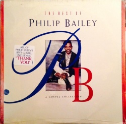The Best of Philip Bailey: A Gospel Collection