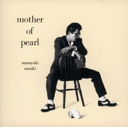 Masayuki Suzuki - Mother of Pearl