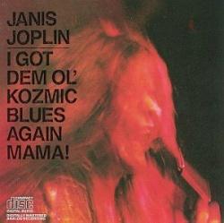 I Got Dem Ol' Kozmic Blues Again Mama!