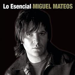 Lo Esencial Miguel Mateos