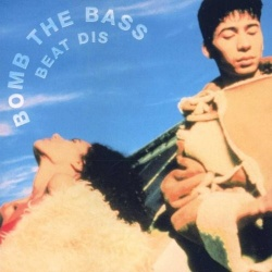 Beat Dis: The Very Best of Bomb the Bass
