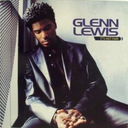 It's Not Fair/Never Too Late - Glenn Lewis