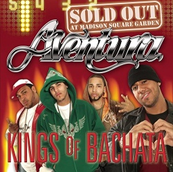 Kings of Bachata: Sold Out at Madison Square Garden - Aventura