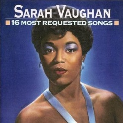 Sarah Vaughan - 16 Most Requested Songs