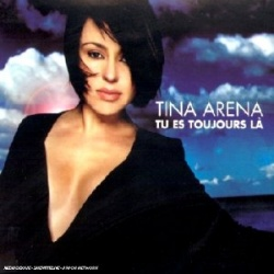 Tina Arena - Tu Es Toujours La
