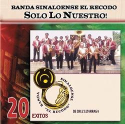 Banda el Recodo - Solo lo Nuestro: 20 Exitos