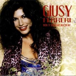 Giusy Ferreri - Non Ti Scordar Mai Di Me