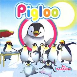 Pigloo - La Banquise
