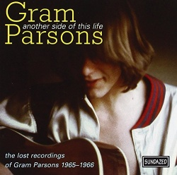 Gram Parsons - Another Side of This Life: The Lost Recordings of Gram Parsons, 1965-1966