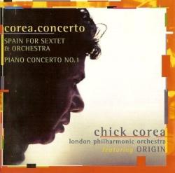 Corea.Concerto: Spain For Sextet & Orchestra / Piano Concerto No.1