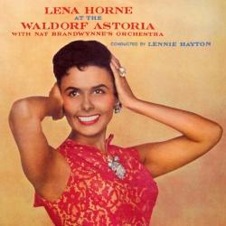 Lena Horne - At the Waldorf Astoria