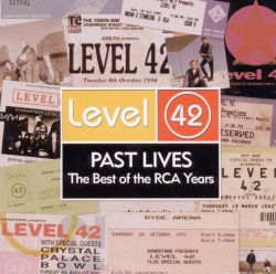 Level 42 - Past Lives: The Best of the RCA Years