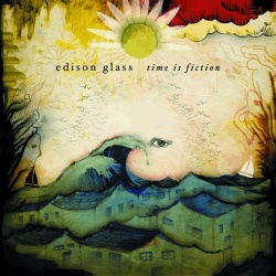 Time Is Fiction - Edison Glass