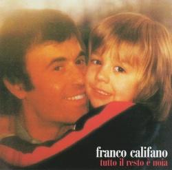 Franco Califano - Tutto il Resto E' Noia