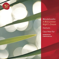 Claus Peter Flor - Mendelssohn: A Midsummer Night's Dream; Overtures