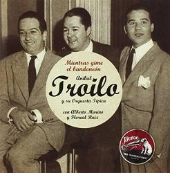 Aníbal Troilo - Mientras Gime El Bandoneon: 1946