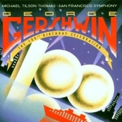 George Gershwin: The 100th Birthday Celebration
