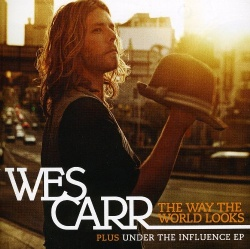 Wes Carr - The Way The World Looks/Under The Influence EP