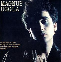Magnus Uggla - Va Ska Man Ta Livet Av Sig for Nar Man A