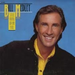 Bill Medley - Still Hung up on You