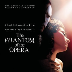 Original Motion Picture Soundtrack - The Phantom of the Opera