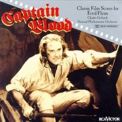 Charles Gerhardt / National Philharmonic Orchestra - Captain Blood: Classic Film Scores for Errol Flynn
