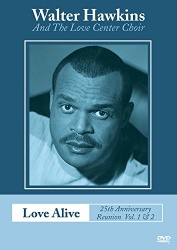 Walter Hawkins - Love Alive V: 25th Anniversary Reunion, Vol. 1-2 [Video]