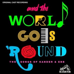 And the World Goes 'Round: The Songs of Kander & Ebb [Original Cast Recording]