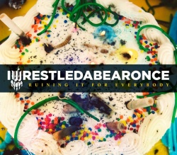 Ruining It for Everybody - Iwrestledabearonce