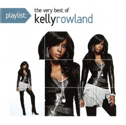 Playlist: The Very Best of Kelly Rowland