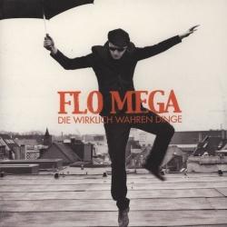 Flo Mega - Die Wirklich Wahren Dinge
