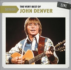 John Denver - Setlist: The Very Best of John Denver Live