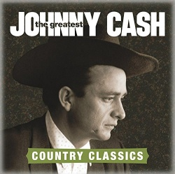 Johnny Cash - The Greatest: Country Classics