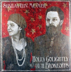 Holly Golightly / Holly Golightly & the Brokeoffs - Sunday Run Me Over