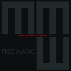 Medeski, Martin & Wood - Free Magic: Live