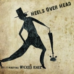 Billy Martin / Billy Martin's Wicked Knee - Heels Over Head