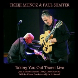 Tisziji Muñoz / Paul Shaffer - Taking You Out There! Live