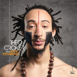 Theo Croker - Afro Physicist