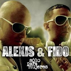 Alexis & Fido - Sólo Para Mujeres