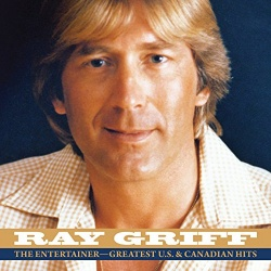 Ray Griff - The Entertainer: Greatest U.S. & Canadian Hits