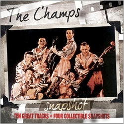 The Champs - Snapshot: Ten Great Tracks + Four Collectible Snapshots