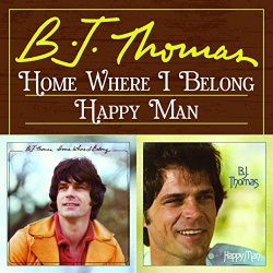 B.J. Thomas - Home Where I Belong/Happy Man