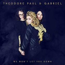 Théodore, Paul & Gabriel - We Won't Let You Down