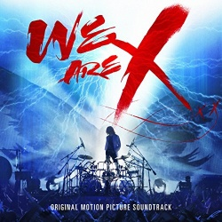 We Are X [Original Motion Picture Soundtrack]