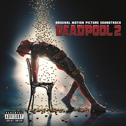 Deadpool 2 [Original Motion Picture Soundtrack]