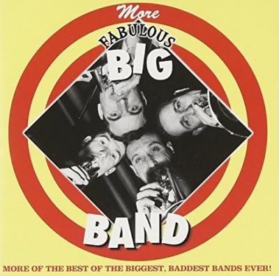 Fabulous Big Band Collection: More Fabulous Big Band