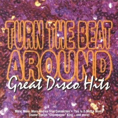 Turn the Beat Around: Great Disco Hits
