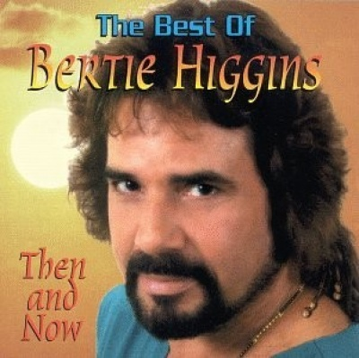 The Best of Bertie Higgins: Then and Now